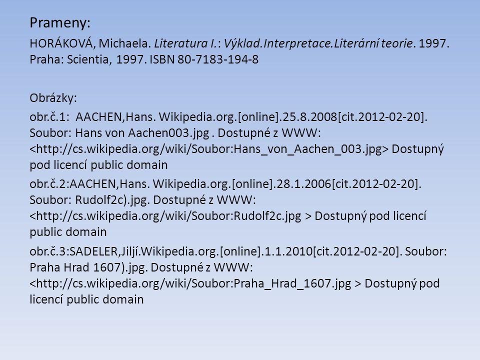 Prameny: HORÁKOVÁ, Michaela. Literatura I.: Výklad.Interpretace.Literární teorie. 1997. Praha: Scientia, 1997. ISBN 80-7183-194-8 Obrázky: obr.č.1: AA