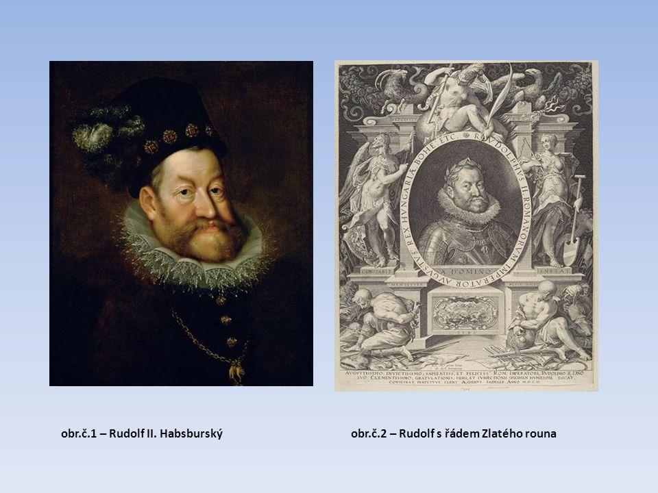 obr.č.1 – Rudolf II. Habsburskýobr.č.2 – Rudolf s řádem Zlatého rouna