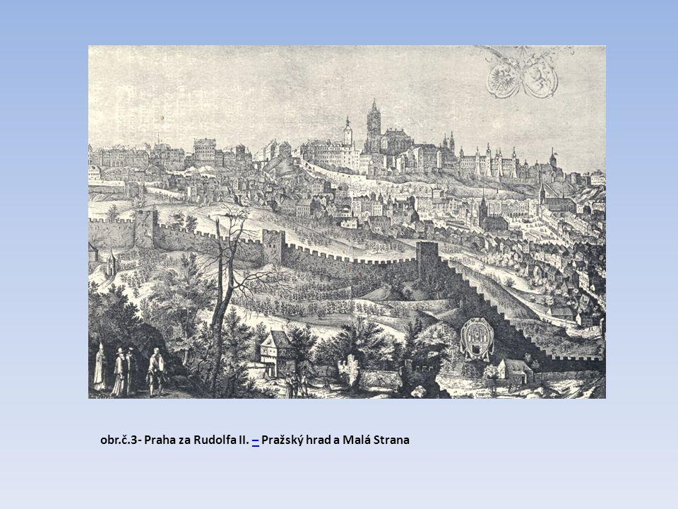 obr.č.3- Praha za Rudolfa II. – Pražský hrad a Malá Strana–
