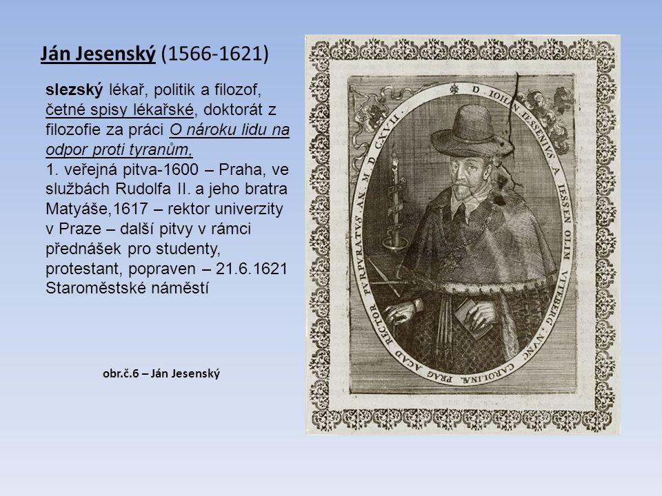 Ján Jesenský (1566-1621) slezský lékař, politik a filozof, četné spisy lékařské, doktorát z filozofie za práci O nároku lidu na odpor proti tyranům, 1.