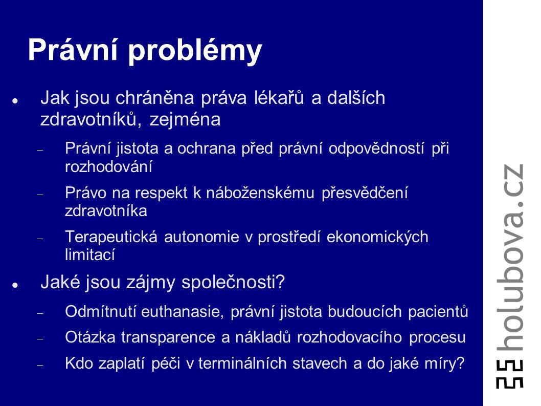 Právní problémy Jak jsou chráněna práva lékařů a dalších zdravotníků, zejména  Právní jistota a ochrana před právní odpovědností při rozhodování  Pr