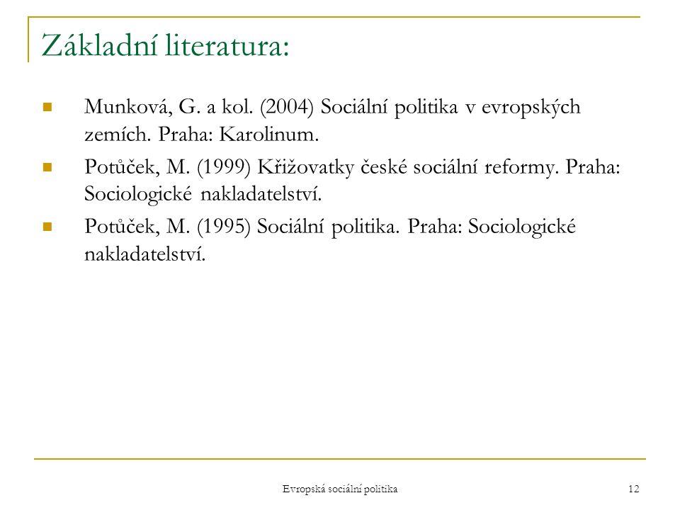 Evropská sociální politika 12 Základní literatura: Munková, G.