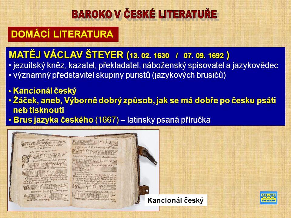 DOMÁCÍ LITERATURA MATĚJ VÁCLAV ŠTEYER( 13. 02. 1630 / 07.