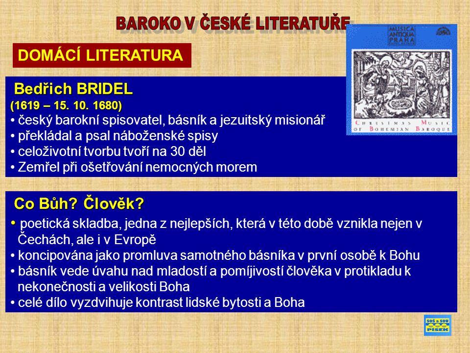 DOMÁCÍ LITERATURA Bedřich BRIDEL (1619 – 15. 10.