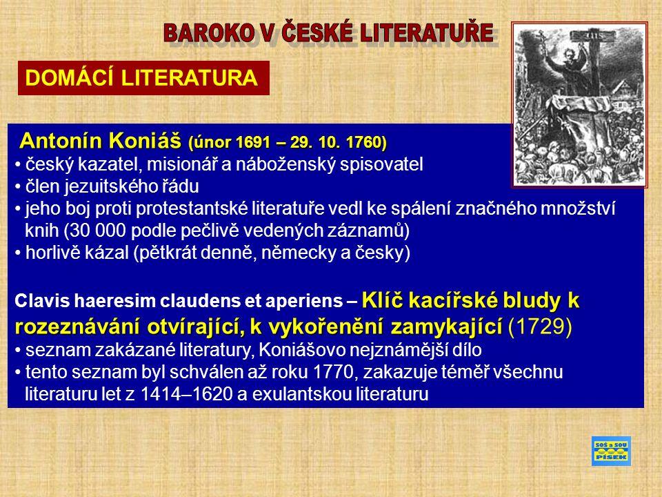 DOMÁCÍ LITERATURA Antonín Koniáš (únor 1691 – 29. 10.