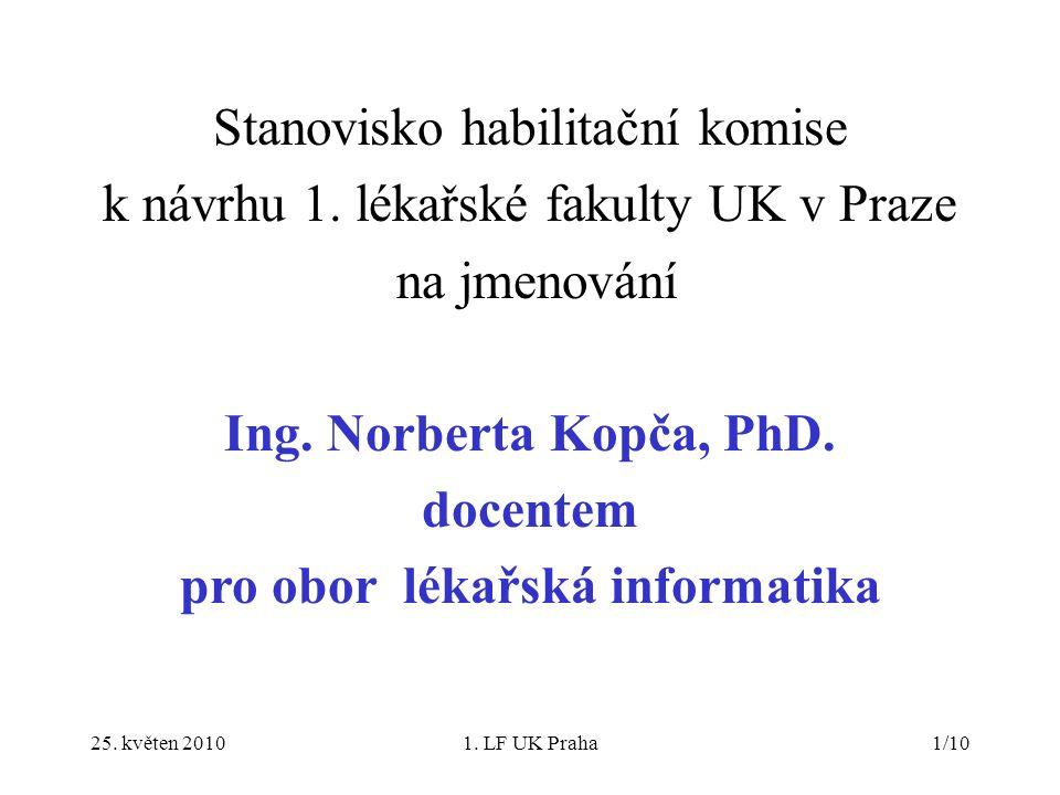 25. květen 20101. LF UK Praha1/10 Stanovisko habilitační komise k návrhu 1.