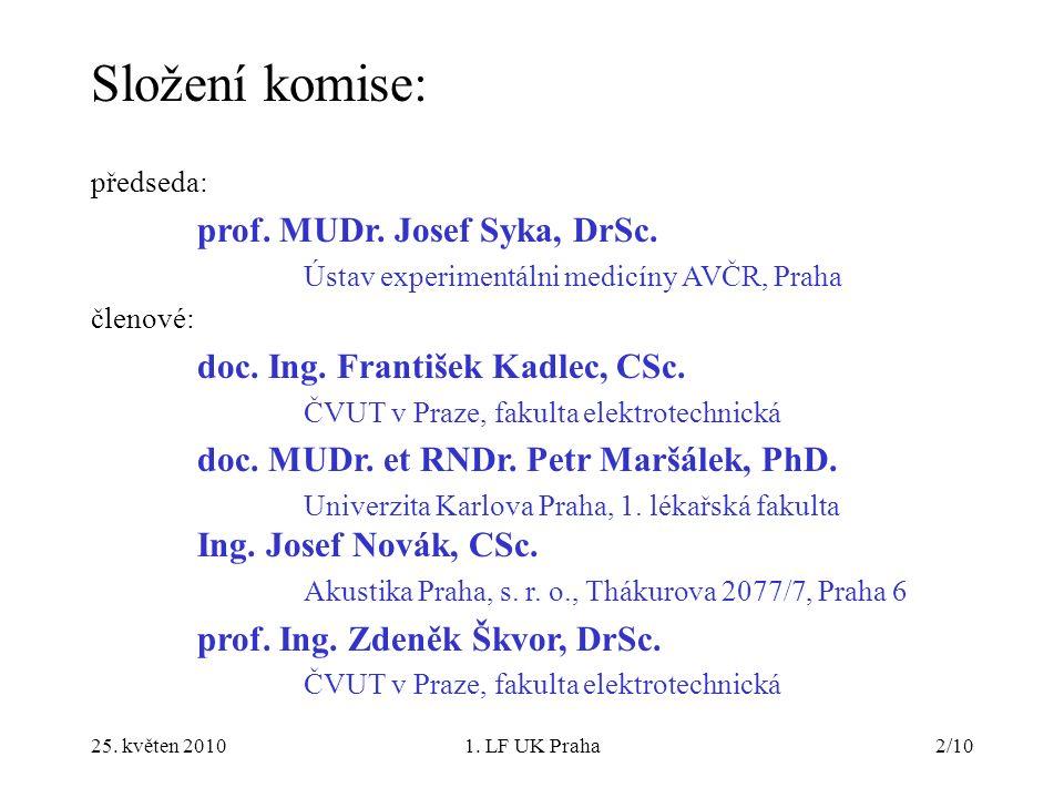 25. květen 20101. LF UK Praha2/10 Složení komise: předseda: prof.