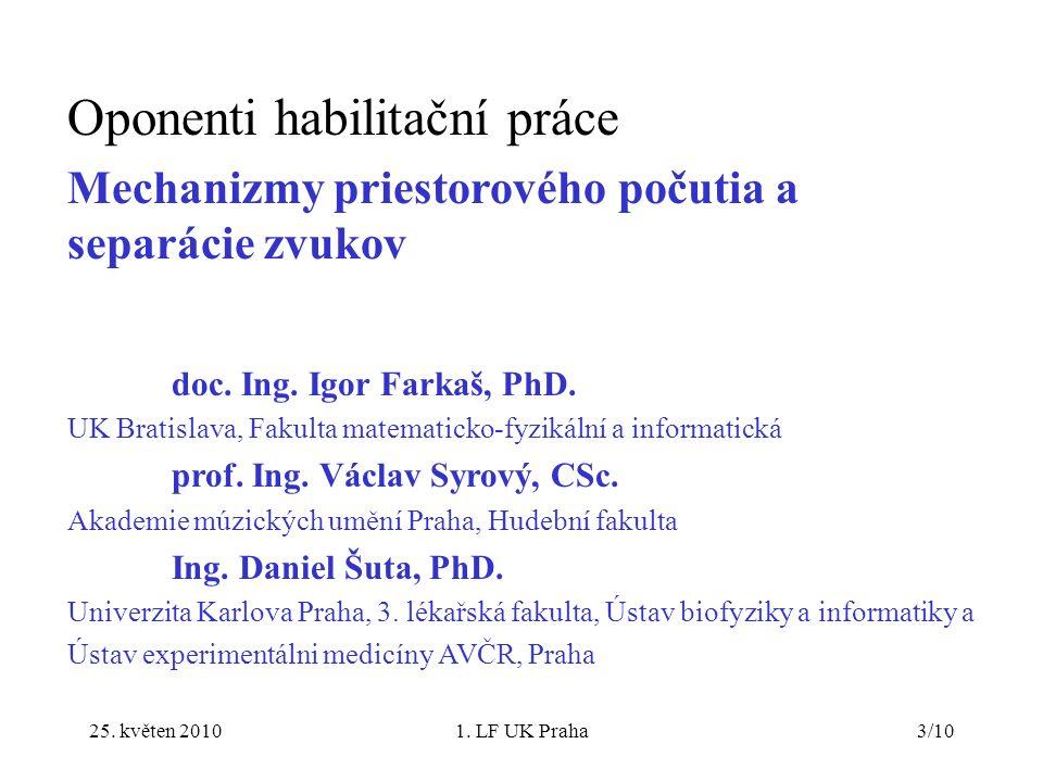 25.květen 20101. LF UK Praha4/10 Ing. Norbert Kopčo, PhD., nar.