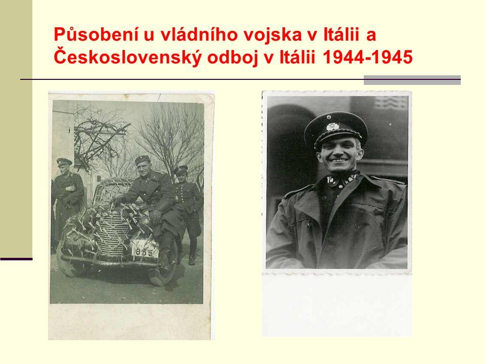 Působení u vládního vojska v Itálii a Československý odboj v Itálii 1944-1945