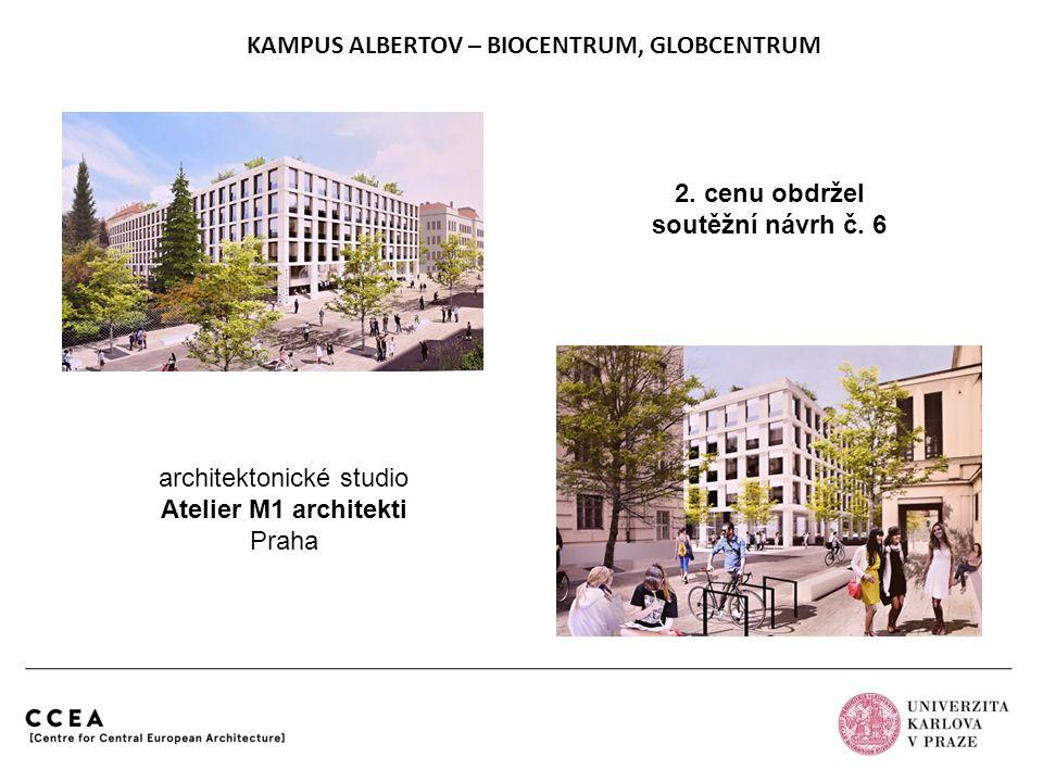 KAMPUS ALBERTOV – BIOCENTRUM, GLOBCENTRUM architektonické studio Atelier M1 architekti Praha 2. cenu obdržel soutěžní návrh č. 6