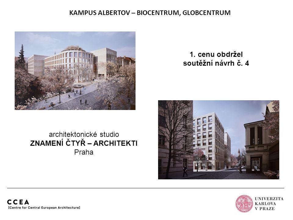 KAMPUS ALBERTOV – BIOCENTRUM, GLOBCENTRUM architektonické studio ZNAMENÍ ČTYŘ – ARCHITEKTI Praha 1. cenu obdržel soutěžní návrh č. 4