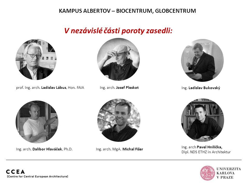 KAMPUS ALBERTOV – BIOCENTRUM, GLOBCENTRUM Ing.arch Jan Sedlák Prof.