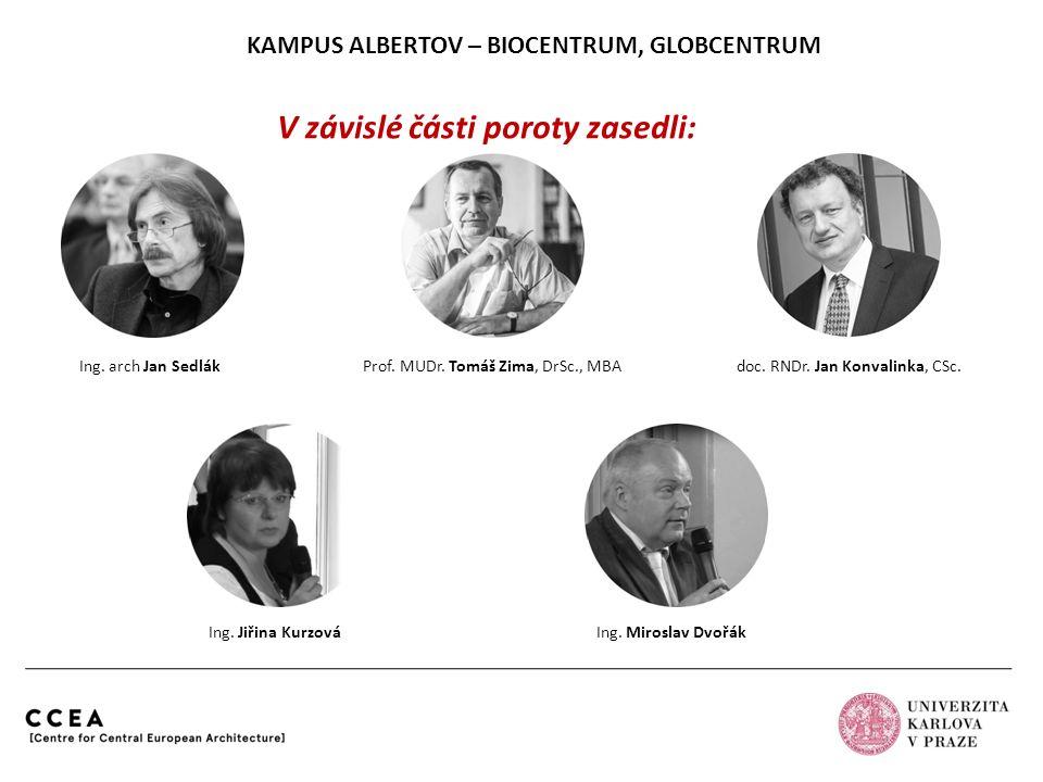KAMPUS ALBERTOV – BIOCENTRUM, GLOBCENTRUM Ing. arch Jan Sedlák Prof. MUDr. Tomáš Zima, DrSc., MBA doc. RNDr. Jan Konvalinka, CSc. Ing. Jiřina KurzováI