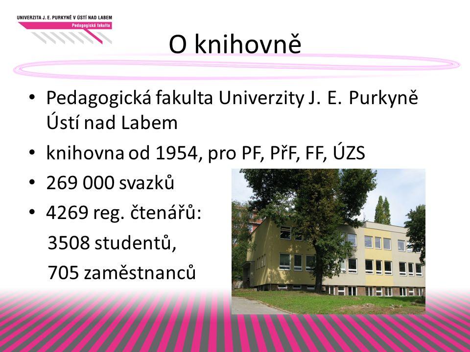 O knihovně Pedagogická fakulta Univerzity J.E.
