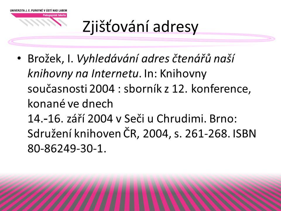 Zjišťování adresy Brožek, I. Vyhledávání adres čtenářů naší knihovny na Internetu.
