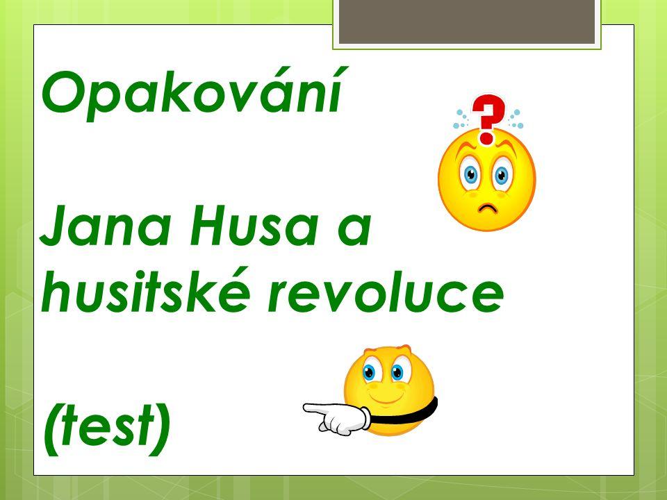 Opakování Jana Husa a husitské revoluce (test)
