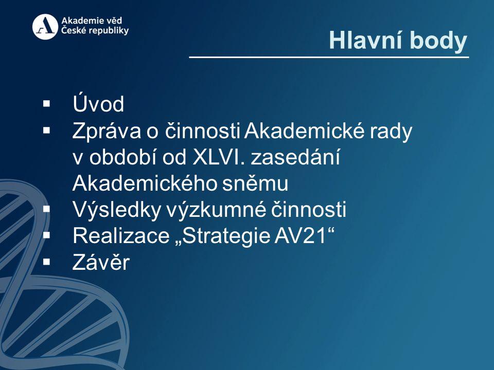 Hlavní body  Úvod  Zpráva o činnosti Akademické rady v období od XLVI.