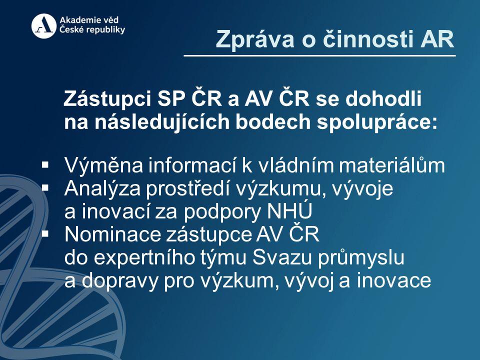 Zástupci SP ČR a AV ČR se dohodli na následujících bodech spolupráce:  Výměna informací k vládním materiálům  Analýza prostředí výzkumu, vývoje a in
