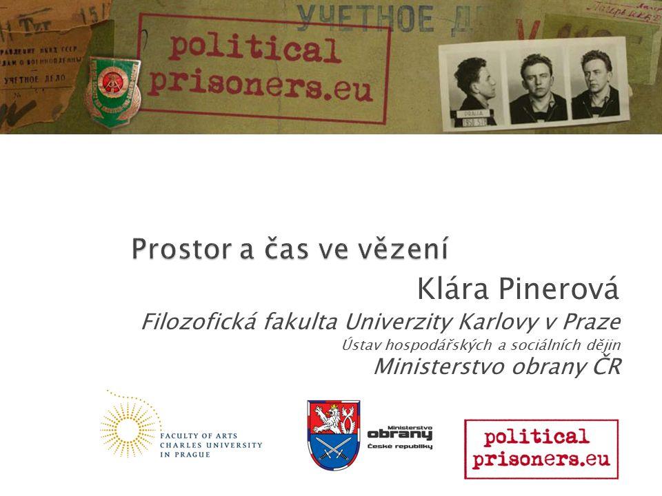 Klára Pinerová Filozofická fakulta Univerzity Karlovy v Praze Ústav hospodářských a sociálních dějin Ministerstvo obrany ČR