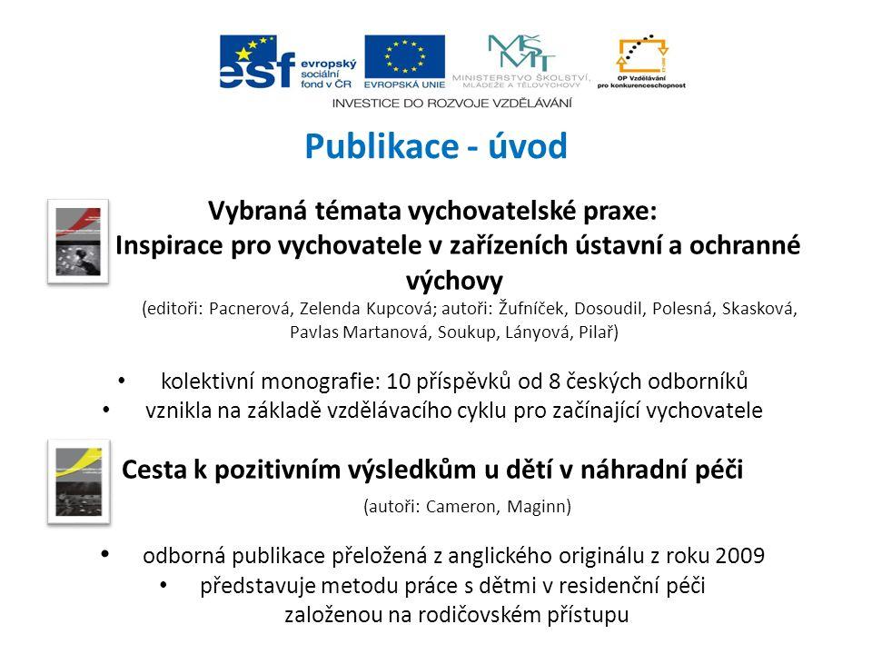 Publikace - úvod Vybraná témata vychovatelské praxe: Inspirace pro vychovatele v zařízeních ústavní a ochranné výchovy (editoři: Pacnerová, Zelenda Ku