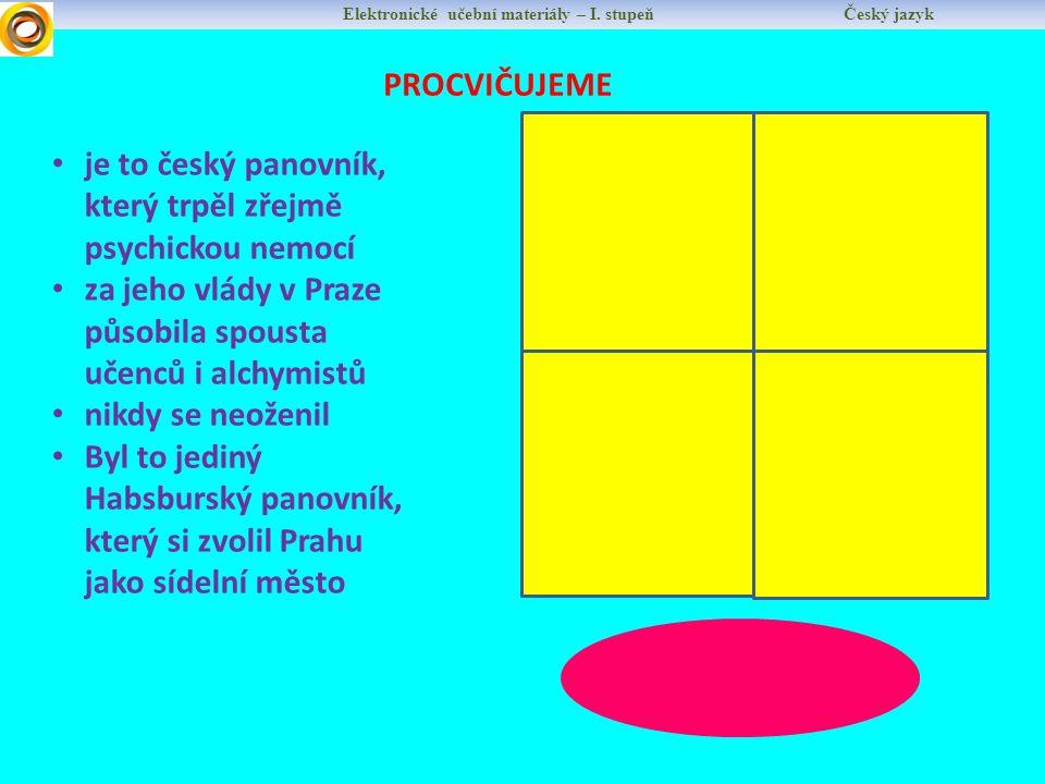 Elektronické učební materiály – I.stupeň Český jazyk PROCVIČUJEME RUDOLF II.