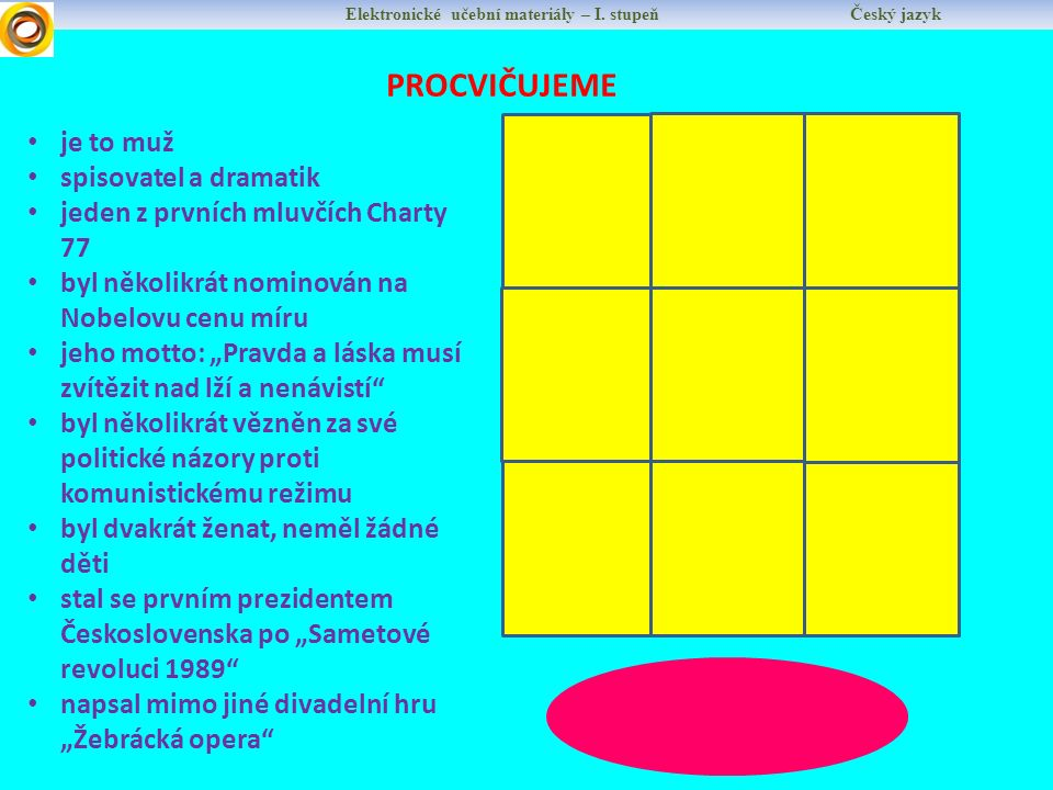 Elektronické učební materiály – I.stupeň Český jazyk Václav Havel byl vězněn.