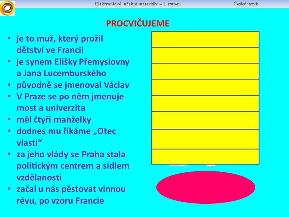 Elektronické učební materiály – I. stupeň Český jazyk PROCVIČUJEME KAREL IV.