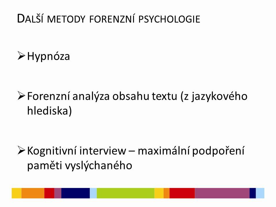 O BLASTI UPLATNĚNÍ FORENZNÍ PSYCHOLOGIE  Psychologická problematika etických aspektů výslechu a výpovědi.
