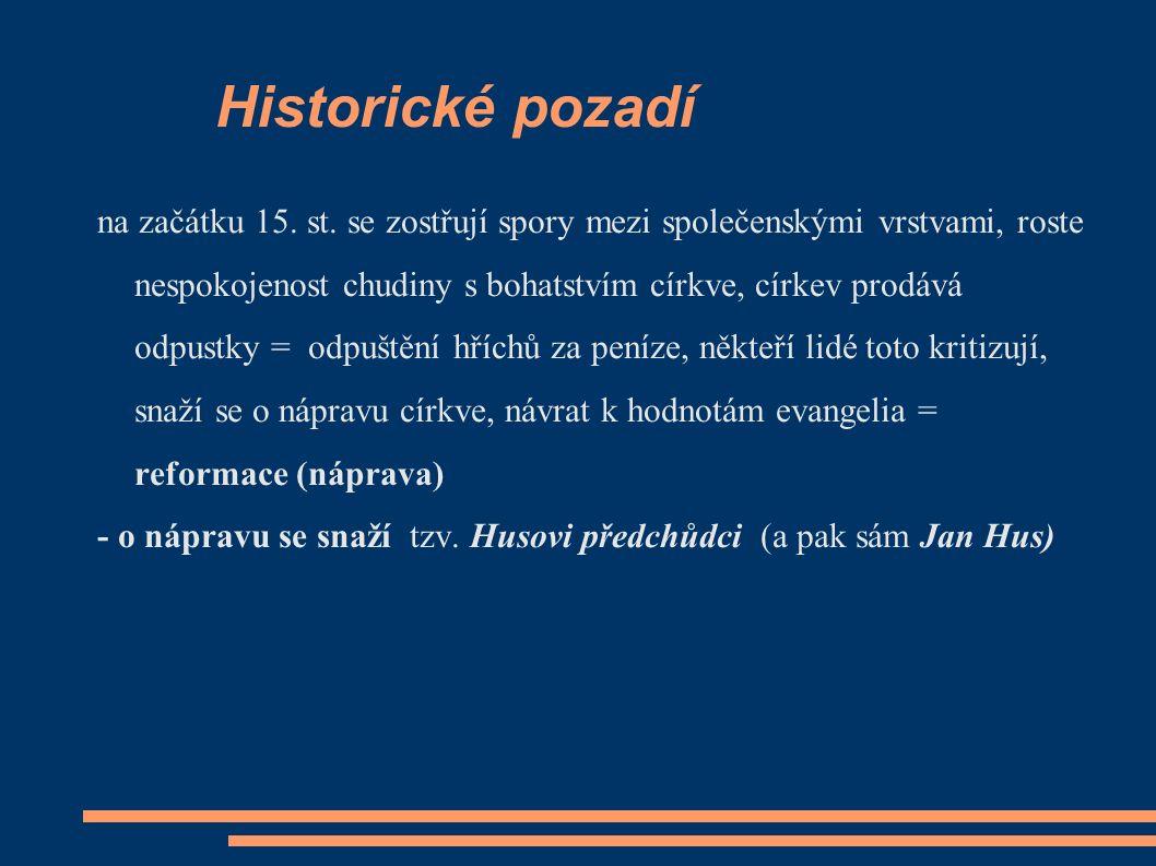 Úkol ● Přečtěte si ukázky z děl Jana Husa a interpretujte obsah
