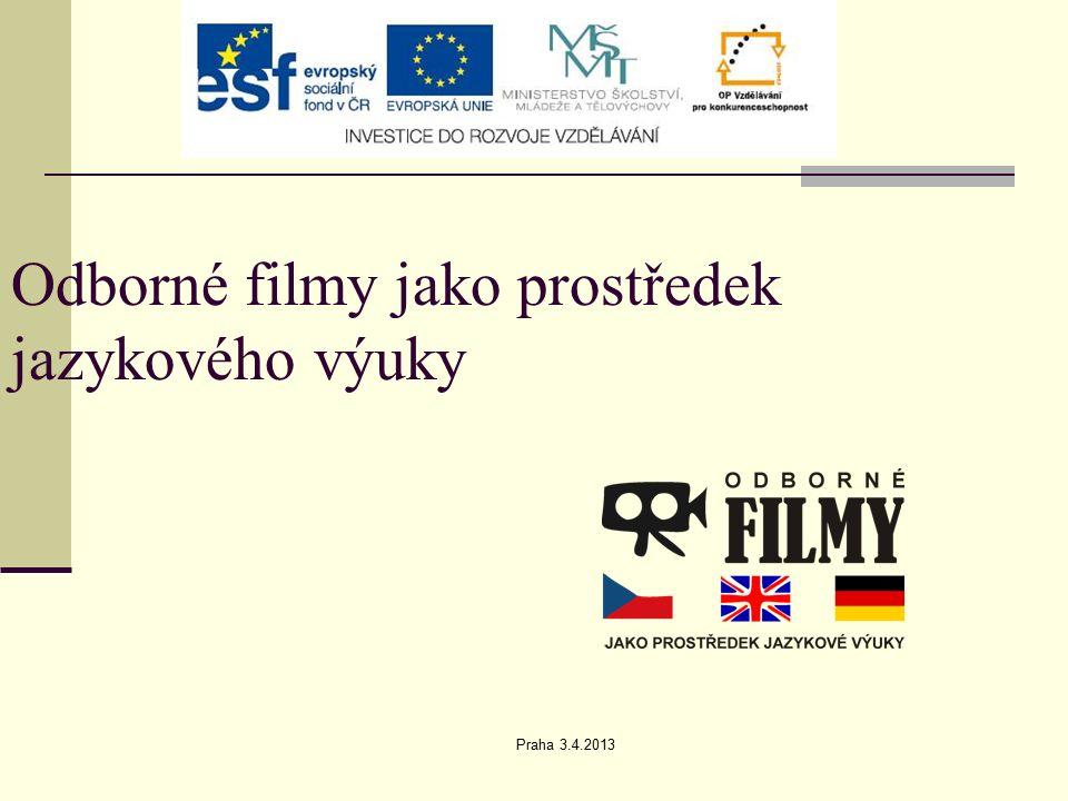 Praha 3.4.2013 Odborné filmy jako prostředek jazykového výuky