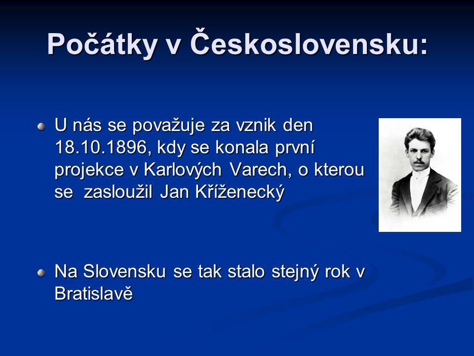 Počátky v Československu: U nás se považuje za vznik den 18.10.1896, kdy se konala první projekce v Karlových Varech, o kterou se zasloužil Jan Křížen