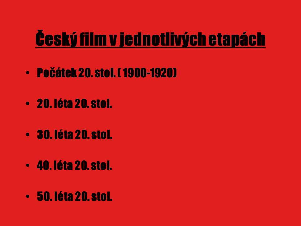 Český film v jednotlivých etapách Počátek 20. stol.