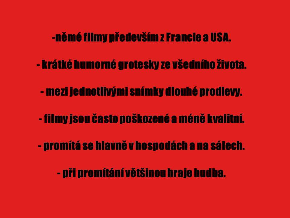 -němé filmy především z Francie a USA. - krátké humorné grotesky ze všedního života.