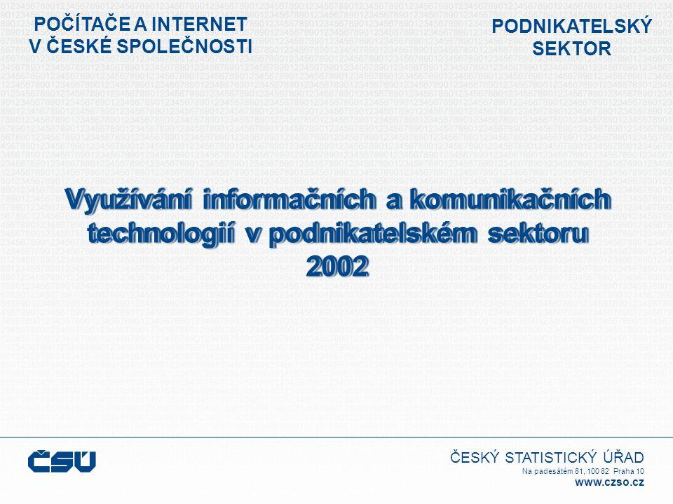 ČESKÝ STATISTICKÝ ÚŘAD Na padesátém 81, 100 82 Praha 10 www.czso.cz Hlavní údaje o šetření: Cíl (co a proč): zachytit rozšíření, způsob a míru využívání moderních ICT (PC, internet, webová prezentace atd.) elektronického obchodování (nákup a prodej přes internet a ostatní počítačové sítě) Kdo (základní soubor): ekonomické subjekty podnikatelského sektoru s 5-9 zaměstnanci = 26 tis.
