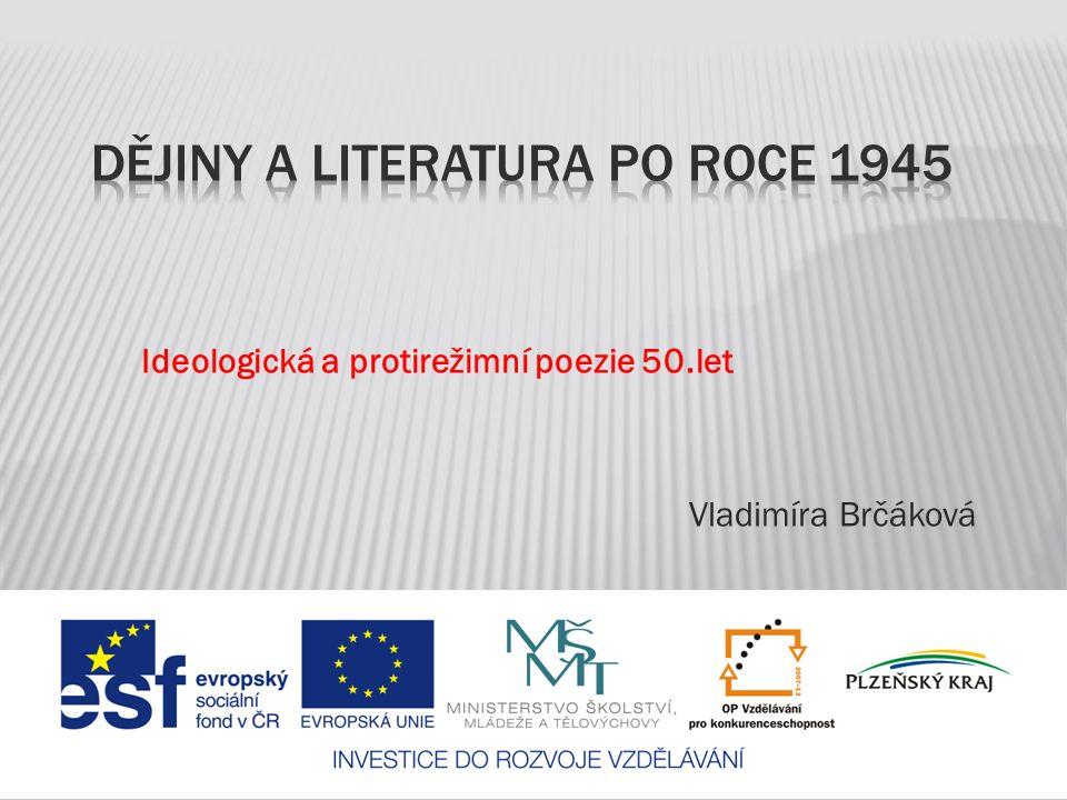 Ideologická a protirežimní poezie 50.let Vladimíra Brčáková