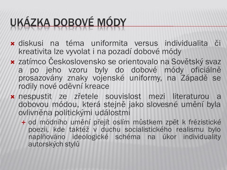  diskusi na téma uniformita versus individualita či kreativita lze vyvolat i na pozadí dobové módy  zatímco Československo se orientovalo na Sovětsk