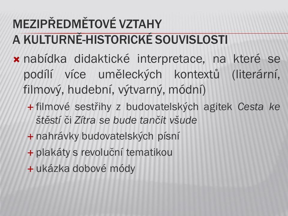MEZIPŘEDMĚTOVÉ VZTAHY A KULTURNĚ-HISTORICKÉ SOUVISLOSTI  nabídka didaktické interpretace, na které se podílí více uměleckých kontextů (literární, fil