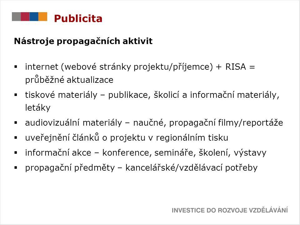 """Publicita Povinnosti příjemce: a)použít logolink (ESF, EU, MŠMT a OP VK) na všech materiálech vztahujících se k projektu (s výjimkou účetních dokladů – jiné předepsané náležitosti) b)použít povinné sdělení: """"Investice do rozvoje vzdělávání"""