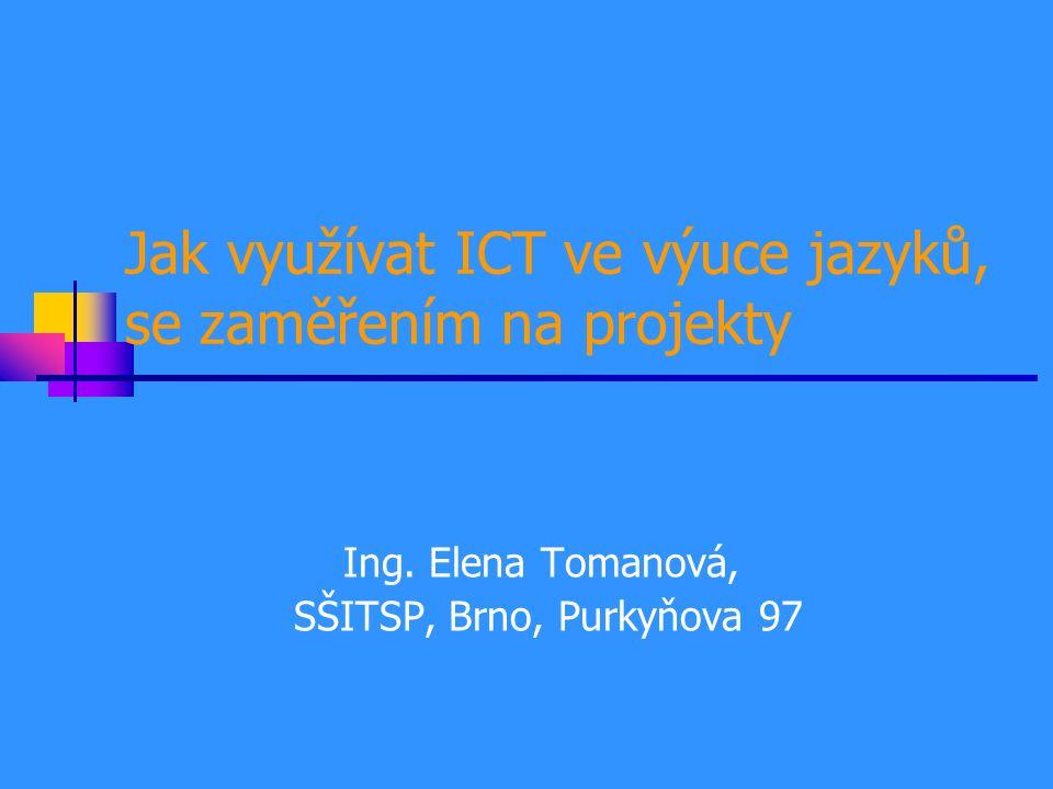 Jak využívat ICT ve výuce jazyků, se zaměřením na projekty Ing.