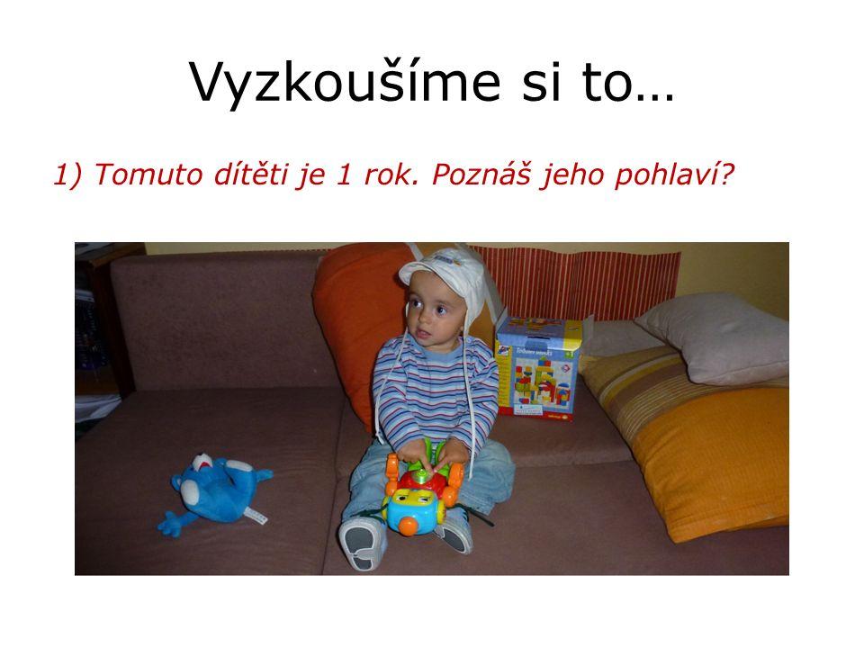 Vyzkoušíme si to… 1) Tomuto dítěti je 1 rok. Poznáš jeho pohlaví?
