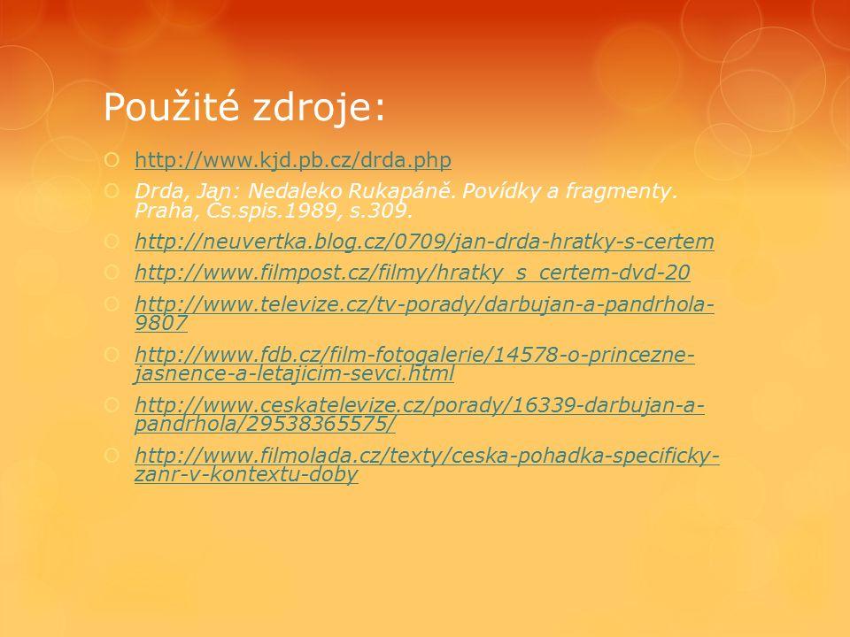 Použité zdroje:  http://www.kjd.pb.cz/drda.php http://www.kjd.pb.cz/drda.php  Drda, Jan: Nedaleko Rukapáně.