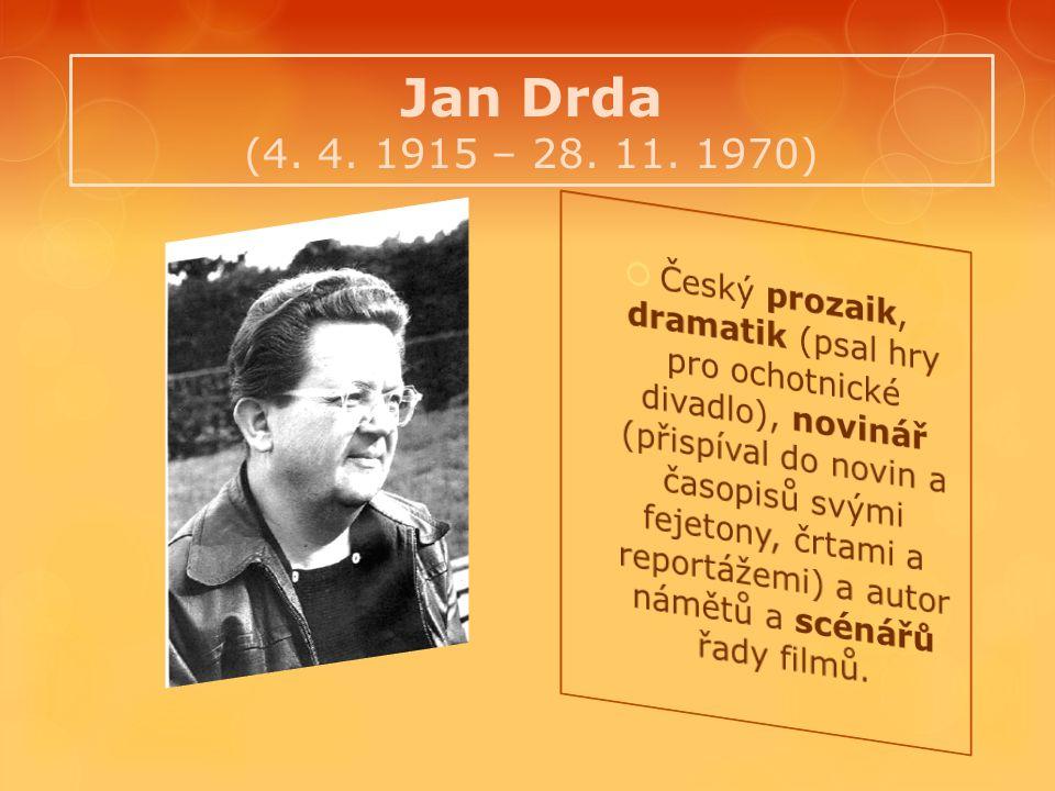 Jan Drda (4. 4. 1915 – 28. 11. 1970)