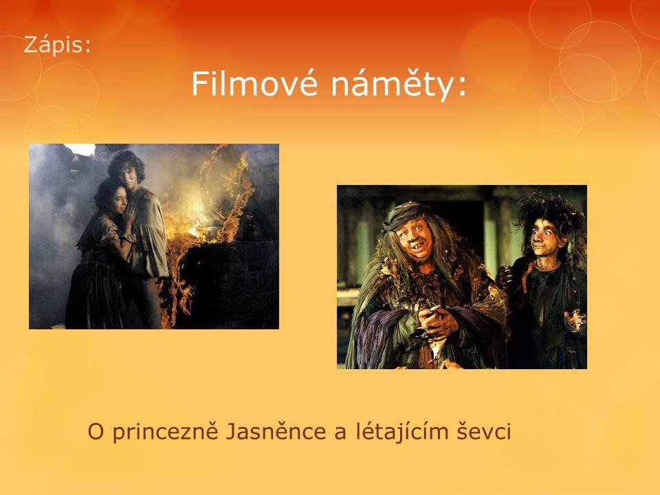 Filmové náměty: Zápis: O princezně Jasněnce a létajícím ševci