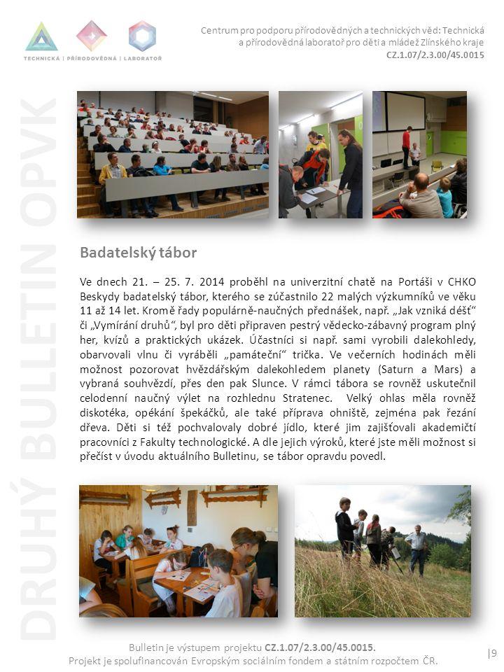 Badatelský tábor Ve dnech 21. – 25. 7.