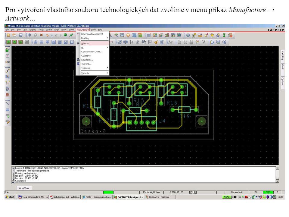 Pro vytvoření vlastního souboru technologických dat zvolíme v menu příkaz Manufacture → Artwork…
