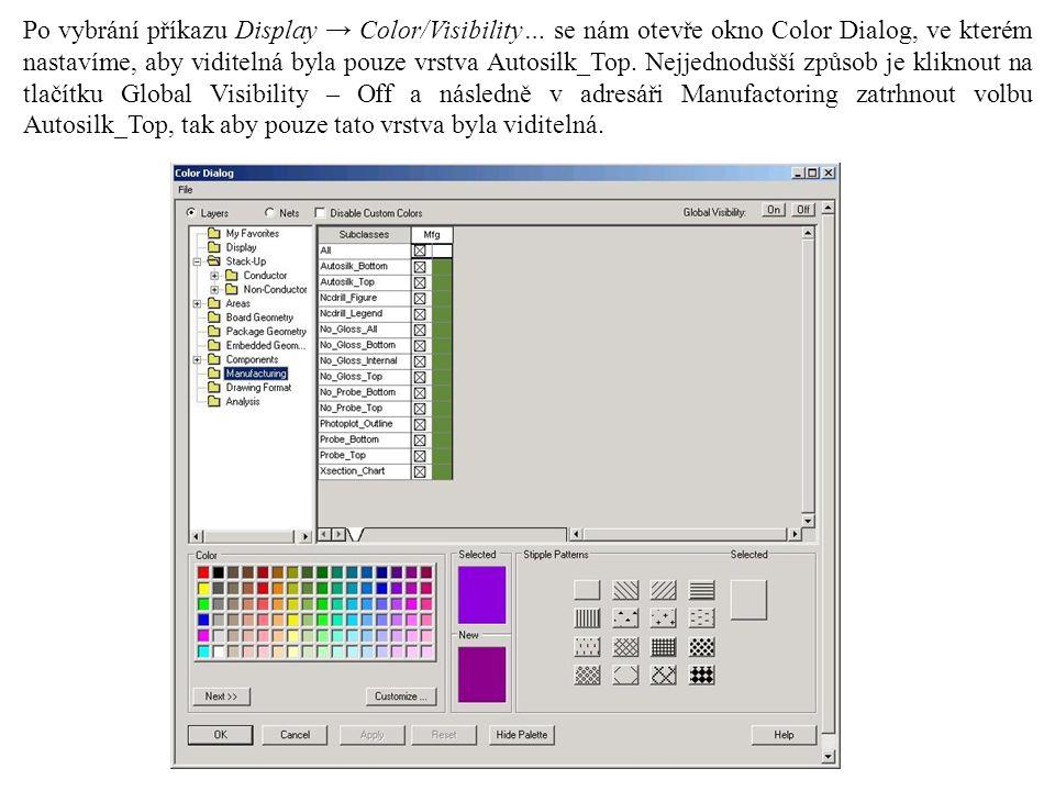 Po vybrání příkazu Display → Color/Visibility… se nám otevře okno Color Dialog, ve kterém nastavíme, aby viditelná byla pouze vrstva Autosilk_Top.