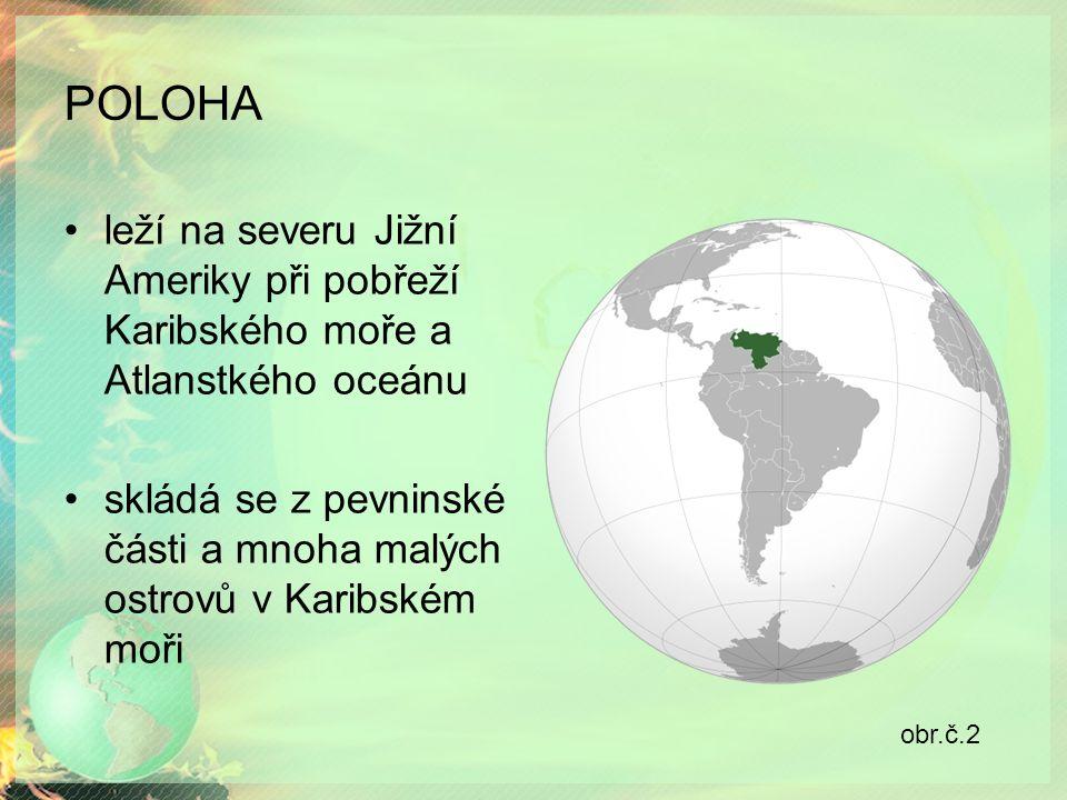 POLOHA leží na severu Jižní Ameriky při pobřeží Karibského moře a Atlanstkého oceánu skládá se z pevninské části a mnoha malých ostrovů v Karibském moři obr.č.2