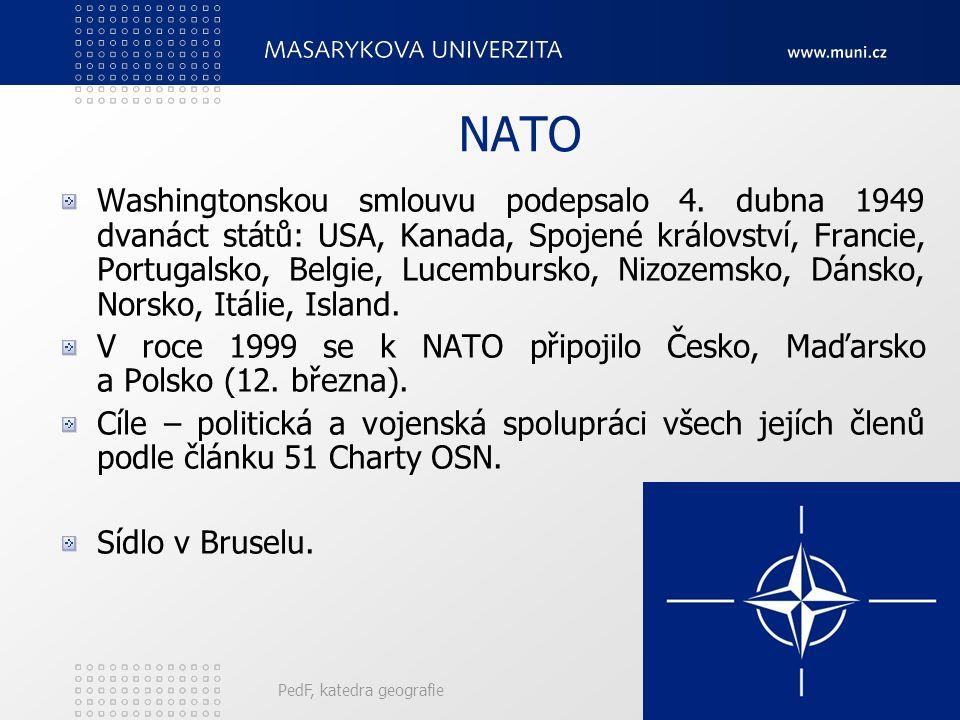 NATO Washingtonskou smlouvu podepsalo 4. dubna 1949 dvanáct států: USA, Kanada, Spojené království, Francie, Portugalsko, Belgie, Lucembursko, Nizozem