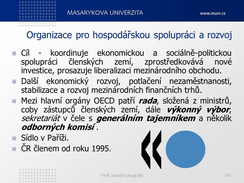Organizace pro hospodářskou spolupráci a rozvoj Cíl - koordinuje ekonomickou a sociálně-politickou spolupráci členských zemí, zprostředkovává nové inv