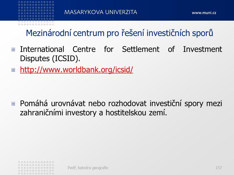 Mezinárodní centrum pro řešení investičních sporů International Centre for Settlement of Investment Disputes (ICSID).